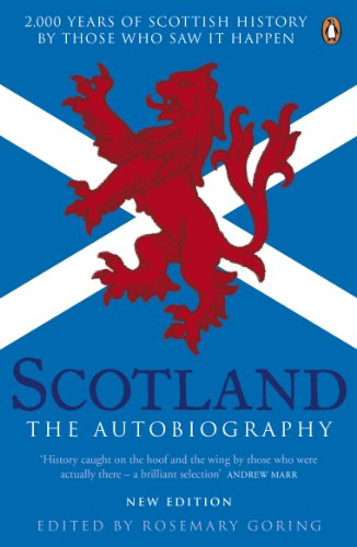 Scotland: The Autobiography: 2,000 Years of Scottish History by Those Who Saw it Happen (English Edition)