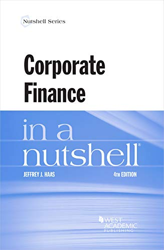 Compare Textbook Prices for Corporate Finance in a Nutshell Nutshells 4 Edition ISBN 9781647082819 by Haas, Jeffrey