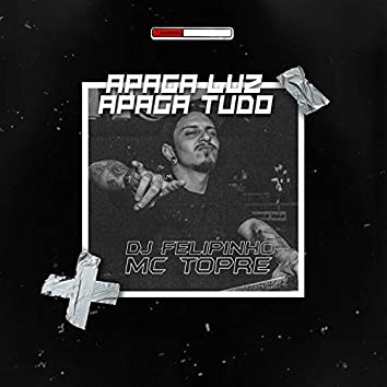 Apaga Luz Apaga Tudo (Remix)