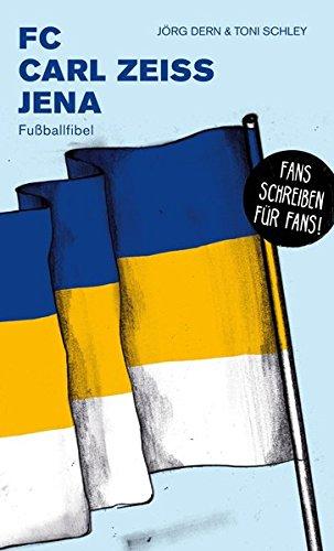 FC Carl Zeiss Jena: Fußballfibel (Bibliothek des Deutschen Fußballs)
