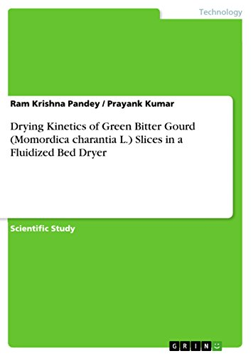 Drying Kinetics of Green Bitter Gourd (Momordica charantia L.) Slices in a Fluidized Bed Dryer (English Edition)
