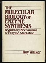 The Molecular Biology of Enzyme Synthesis: Regulatory Mechanisms of Enzyme Adaptation