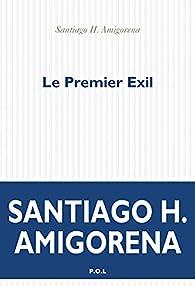 Le premier exil par Amigorena