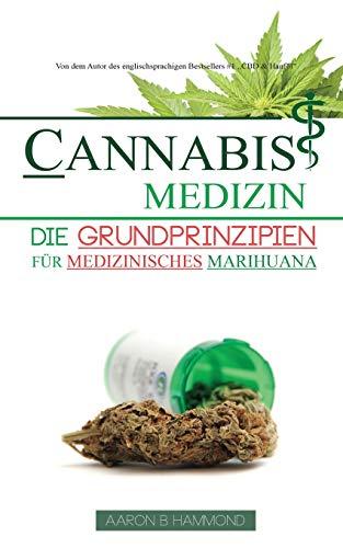 Cannabis Medizin: Die Grundprinzipien für medizinisches