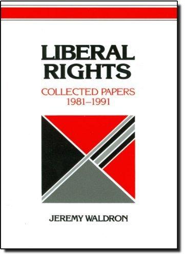 Liberal Rights: Collected Papers 1981-1991 (Estudos de Cambridge em Filosofia e Políticas Públicas) por Jeremy Waldron (1993-03-26)