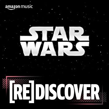 REDISCOVER Star Wars