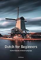 Dutch for Beginners: A Short Course in Dutch Language