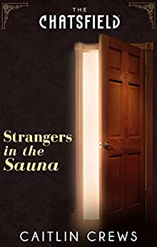 Strangers In The Sauna by [Caitlin Crews]