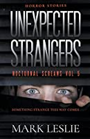 Unexpected Strangers (Nocturnal Screams)