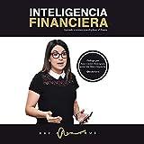 INTELIGENCIA FINANCIERA: Aprende a retener y multiplicar el dinero