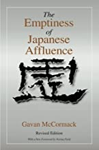 The Emptiness of Japanese Affluence (Japan in the Modern World) by Gavan McCormack Norma Field(2001-06-02)