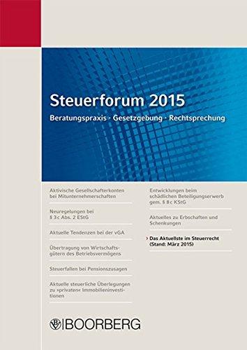 Steuerforum 2015 Beratungspraxis · Gesetzgebung · Rechtsprechung: Das Aktuellste im Steuerrecht (Stand: März 2015)