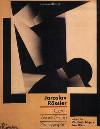 Jaroslav Rössler: Czech Avant-garde Photographer