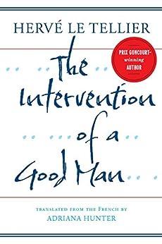 The Intervention of a Good Man (English Edition) par [Hervé Le Tellier]