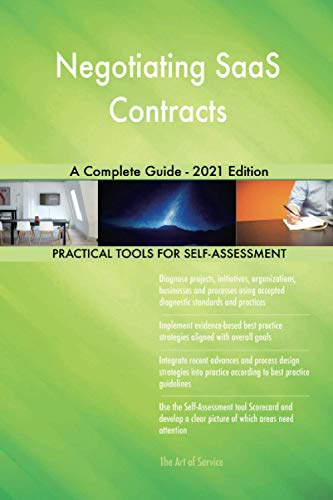 Compare Textbook Prices for Negotiating SaaS Contracts A Complete Guide - 2021 Edition  ISBN 9781867414070 by The Art of Service - Negotiating SaaS Contracts Publishing
