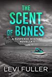 The Scent of Bones: A Suspense Mystery Novella (Isle of Bute Novella Book 1)
