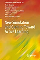 Neo-Simulation and Gaming Toward Active Learning (Translational Systems Sciences (18))