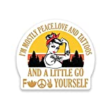 More Shiz Mostly Peace Love Tattoos and A Little Go F@ck Yourself Vinyl Decal Sticker - Car Truck Van SUV Window Wall Cup Laptop - One 5 Inch Decal - MKS1210