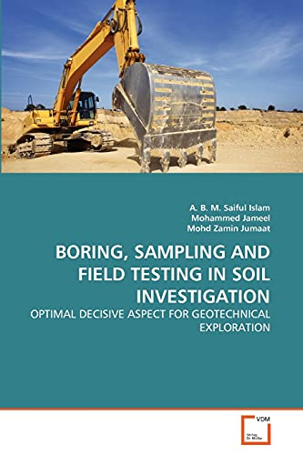 BORING, SAMPLING AND FIELD TESTING IN SOIL INVESTIGATION: OPTIMAL DECISIVE ASPECT FOR GEOTECHNICAL E