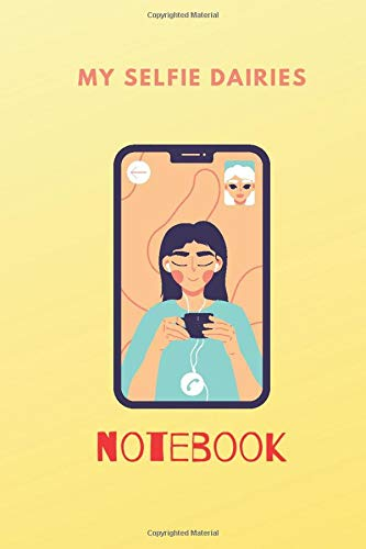 "My selfie Dairies NOTEBOOK  ""Imperfections are beauty, madness is genius, and it's better to be absolutely ridiculous than absolutely borin: A ... journal to write in for YOUNG GIRLD"