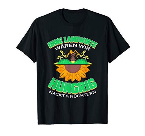 Bauer Geschenk für Dorf Bauernhof Ohne Landwirte Wären Wir T-Shirt
