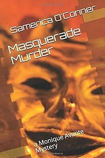 Masquerade Murder: a Monique Avante Mystery