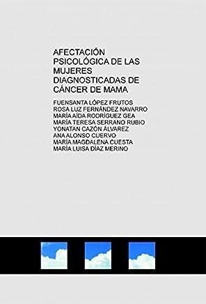 AFECTACIÓN PSICOLÓGICA DE LAS MUJERES DIAGNOSTICADAS DE CÁNCER DE MAMA