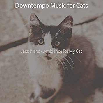 Jazz Piano - Ambiance for My Cat
