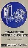 Transistor-Vergleichsliste Teil2 Siliziumtransistoren
