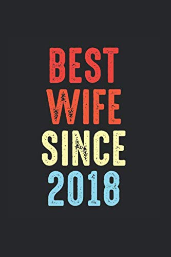 Wife Gift Best Since 2018 Marriage Bride Present: College Ruled Journal (6x9 inches) with 120 pages