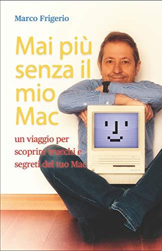 Mai più senza il mio Mac: Guida alla sopravvivenza in un mondo di computer