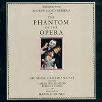 The Phantom Of The Opera (Original Canadian Cast) by Original Canadian Ca (1994-08-01)