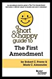 Image of A Short & Happy Guide to the First Amendment (Short & Happy Guides)