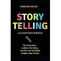 Storytelling: la escritura mágica: Técnicas para ordenar las ideas, escribir con soltura y hacer que te lean