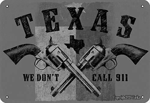 Taxas Guns We Don'T Call 911 Cowboy 8 x 12 pulgadas, aspecto vintage, decoración de manualidades, letrero para hogar, cocina, baño, granja, jardín, garaje, citas inspiradoras para decoración de pared