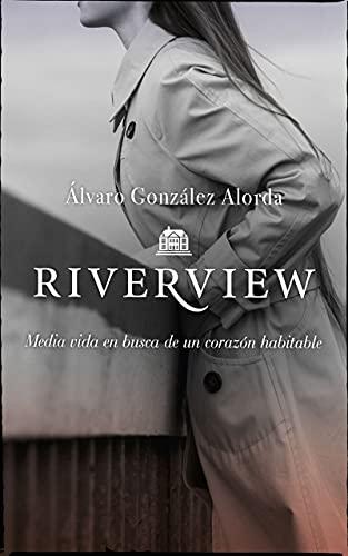 RIVERVIEW de Álvaro González Alorda