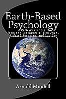 Earth-Based Psychology: Path Awareness from the Teachings of Don Juan, Richard Feynman, and Lao Tse