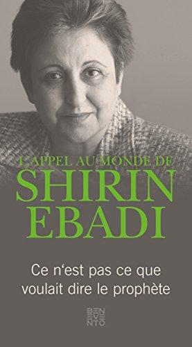 Lappel Au Monde De Shirin Ebadi Ce Nest Pas Se Que Voulait Dire Le Prophete