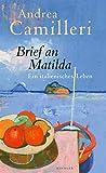 Brief an Matilda: Ein italienisches Leben - Andrea Camilleri