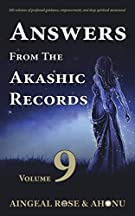 Answers From The Akashic Records - Vol 9: Practical Spirituality for a Changing World (Volume 9)