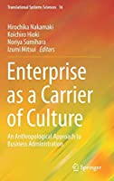 Enterprise as a Carrier of Culture: An Anthropological Approach to Business Administration (Translational Systems Sciences (16))