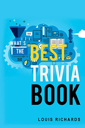 Compare Textbook Prices for What's the Best Trivia Book: Fun Trivia Games with 1,200 Questions and Answers  ISBN 9798562375520 by Richards, Louis