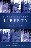Liberty: Incorporating Four Essays on Liberty - Henry Hardy