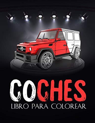 Coches: Libro de colorear coches 4x4 para adultos, niños... Una colección de...