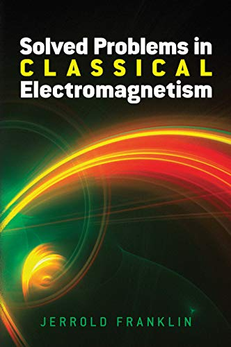 Solved Problems in Classical Electromagnetism (Dover Books on Physics)