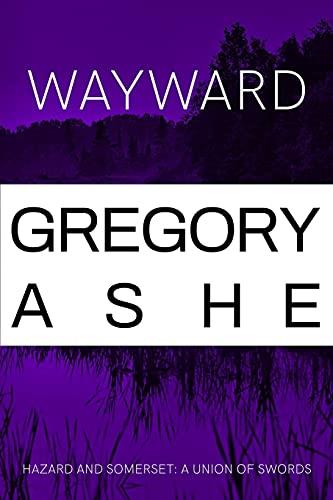 Wayward (Hazard and Somerset: A Union of Swords)