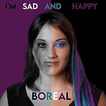 I'm sad and happy