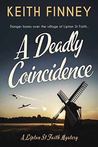 A Deadly Coincidence: A totally unputdownable historical cozy mystery (Lipton St Faith Mystery Book 1) by [Keith Finney]