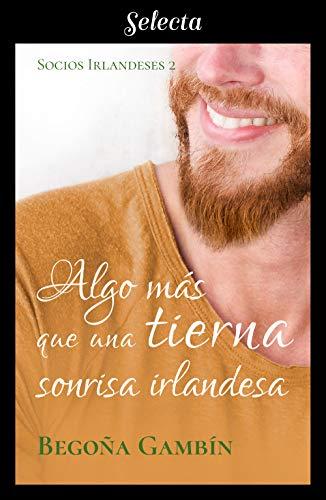 Algo más que una tierna sonrisa irlandesa (Socios Irlandeses 2)