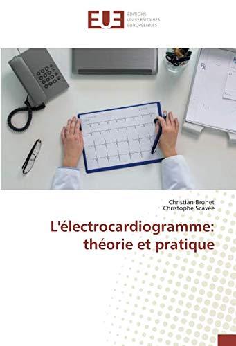 L'électrocardiogramme: théorie et pratique